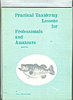 Practical Taxidermy Lessons for…