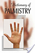 The dictionary of palmistry;: Alphabetically…
