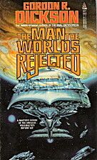 The Man the Worlds Rejected by Gordon R.…