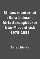 Stilens munterhet : Sara Lidmans…