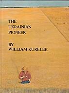 The Ukrainian Pioneer by William Kurelek