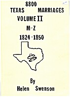 8800 Texas marriages, 1824-1850 by Helen…