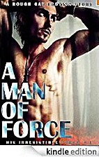 A Man of Force (His Irresistible Force #1)…