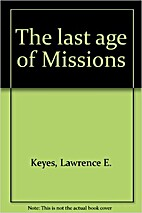 The last age of missions : a study of Third…