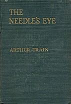 The Needle's Eye by Arthur Train