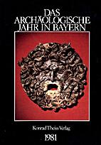 Das archäologische Jahr in Bayern 1981…