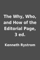 The Why, Who, and How of the Editorial Page,…