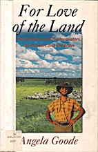 For love of the land by Angela Goode