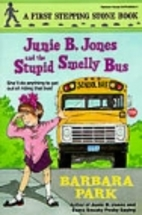 Junie B. Jones and the Stupid Smelly Bus…