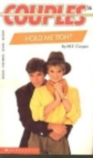 Hold Me Tight by M. E. Cooper
