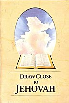 Draw Close to Jehovah by Watch Tower Bible…
