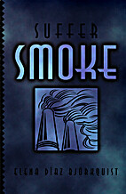 Suffer Smoke by Elena Diaz Bjorkquist