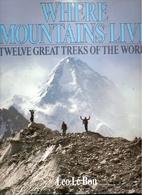 Where Mountains Live: Twelve Great Treks of…