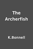 The Archerfish by K.Bonnell