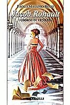Jacob Rohault, i giorni di Venezia by Paolo…