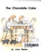 The Chocolate Cake by June Melser