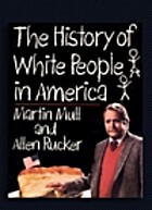 History of White People in America by Martin…
