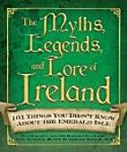 The Myths, Legends, and Lore of Ireland by…