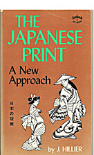 The Japanese Print: A New Approach by Jack…