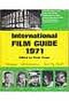 INTERNATIONAL FILM GUIDE 1971 by Peter Cowie