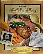 Favorite Recipes From Our Groves by…