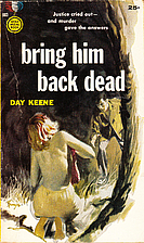 Bring Him Back Dead by Day Keene