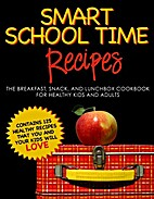 SMART SCHOOL TIME RECIPES: The Breakfast,…