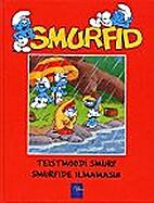 Teistmoodi Smurf. Smurfide ilmamasin by…