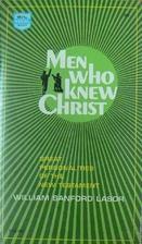 Men who knew Christ by William Sanford LA…