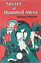 Secret of Haunted Mesa by Phyllis A. Whitney