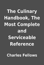 The Culinary Handbook, The Most Complete and…