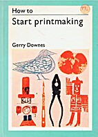 How to Start Printmaking (How-to series) by…