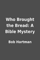 Who Brought the Bread: A Bible Mystery by…