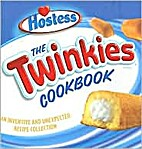 TWINKIES COOKBOOK : MORE THAN 50 INVENTIVE…