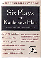 Six plays by Kaufman and Hart, (The Modern…