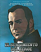 Biografía ilustrada de Francisco Morazán,…