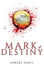 Mark of Destiny: An Epic Fantasy Novel by…