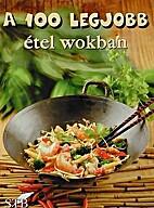 A 100 legjobb étel wokban by Mózes István…
