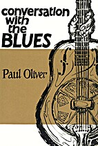 Conversation with the Blues by Paul Oliver