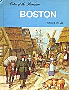 Boston (Cities of the Revolution) by Susan…