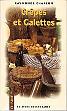 Crêpes et galettes by Raymonde Charlon