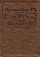 Macaulay's Lays of ancient Rome, and other…