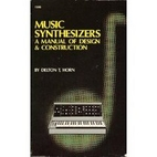 Music Synthesizers: A Manual of Design and…