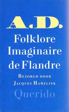 A.D. : Folklore imaginaire de Flandre by…