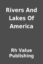 Rivers And Lakes Of America by Rh Value…