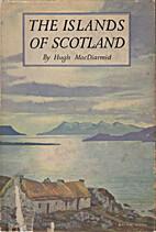 The islands of Scotland: Hebrides, Orkneys,…
