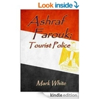 Ashraf Farouk; Tourist Police by Mark White