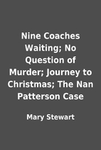 Nine Coaches Waiting; No Question of Murder;…
