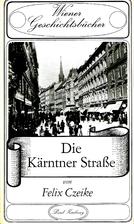 Die Kärntner Straße by Felix Czeike