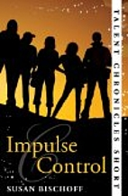 Impulse Control (Talent Chronicles) by Susan…